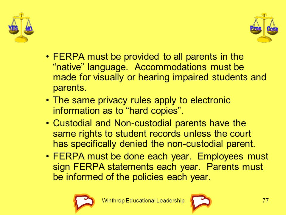 """Winthrop Educational Leadership77 FERPA must be provided to all parents in the """"native"""" language. Accommodations must be made for visually or hearing"""