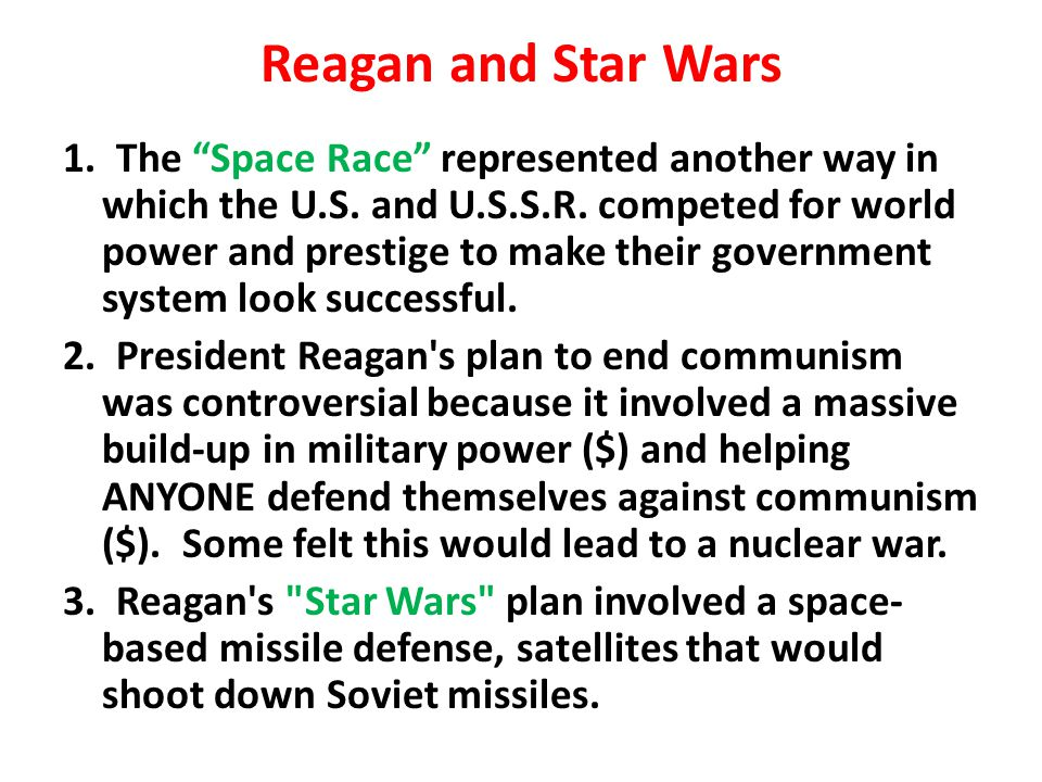 """Reagan and Star Wars 1. The """"Space Race"""" represented another way in which the U.S. and U.S.S.R. competed for world power and prestige to make their go"""