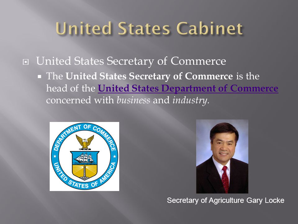  United States Secretary of Commerce  The United States Secretary of Commerce is the head of the United States Department of Commerce concerned with