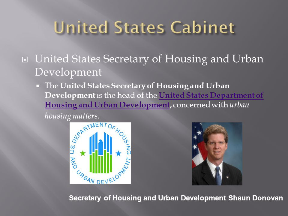  United States Secretary of Housing and Urban Development  The United States Secretary of Housing and Urban Development is the head of the United St
