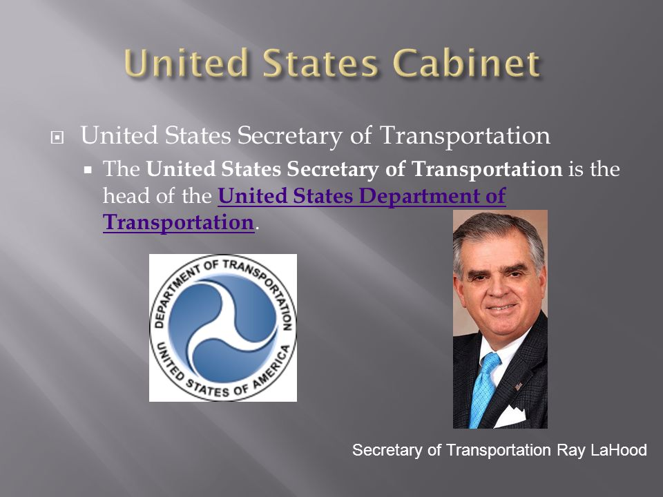  United States Secretary of Transportation  The United States Secretary of Transportation is the head of the United States Department of Transportat
