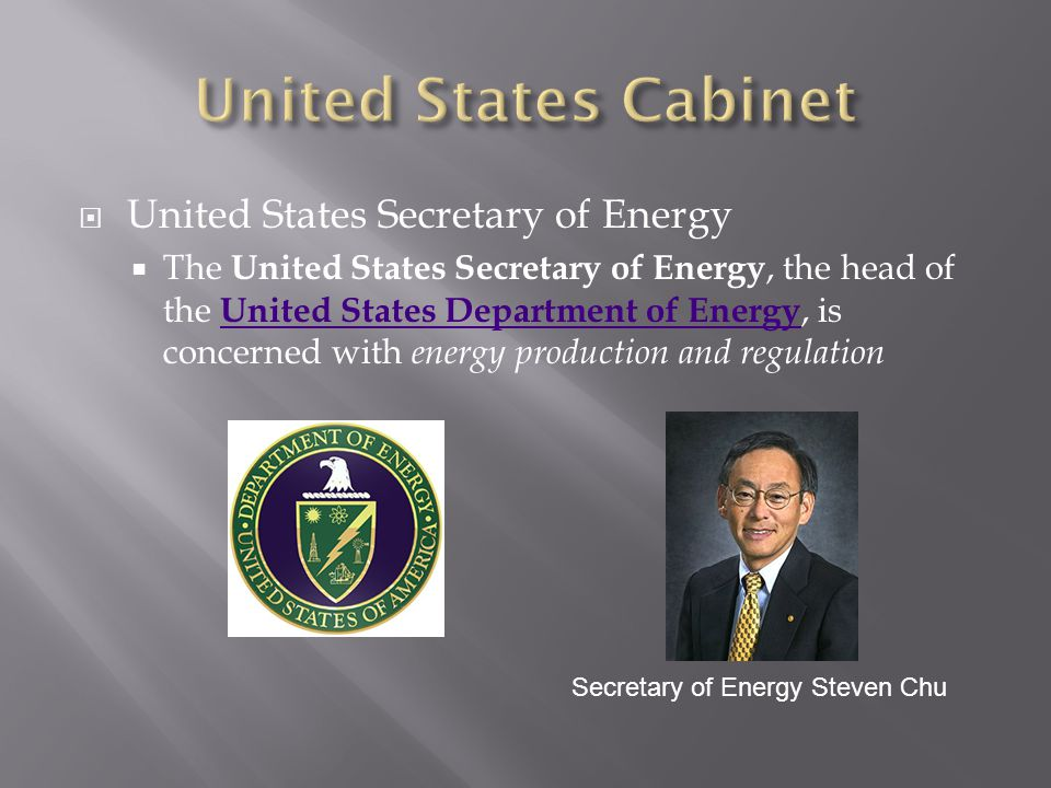  United States Secretary of Energy  The United States Secretary of Energy, the head of the United States Department of Energy, is concerned with ene