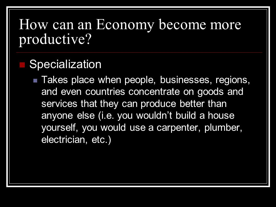 How can an Economy become more productive.