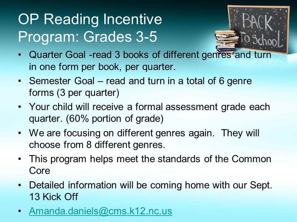 OP Reading Incentive Program: Grades 3-5 Quarter Goal -read 3 books of different genres and turn in one form per book, per quarter.