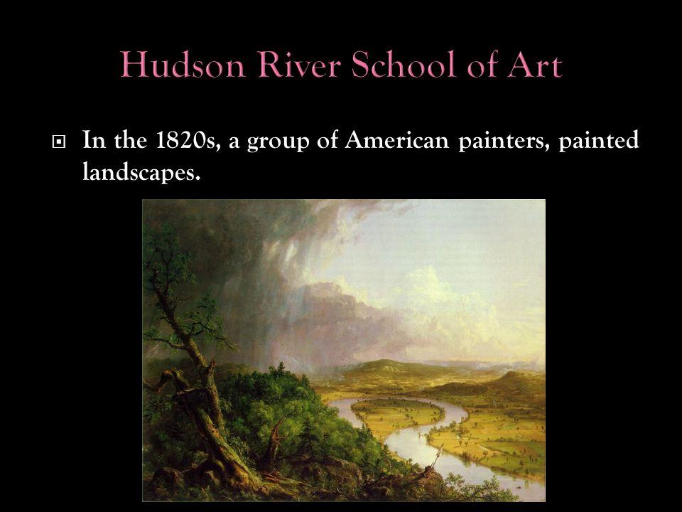  In the 1820s, a group of American painters, painted landscapes.