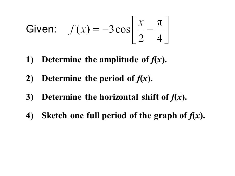 Given: g(x) = 4cot(2x -  /6) 1)Determine the period of f(x).