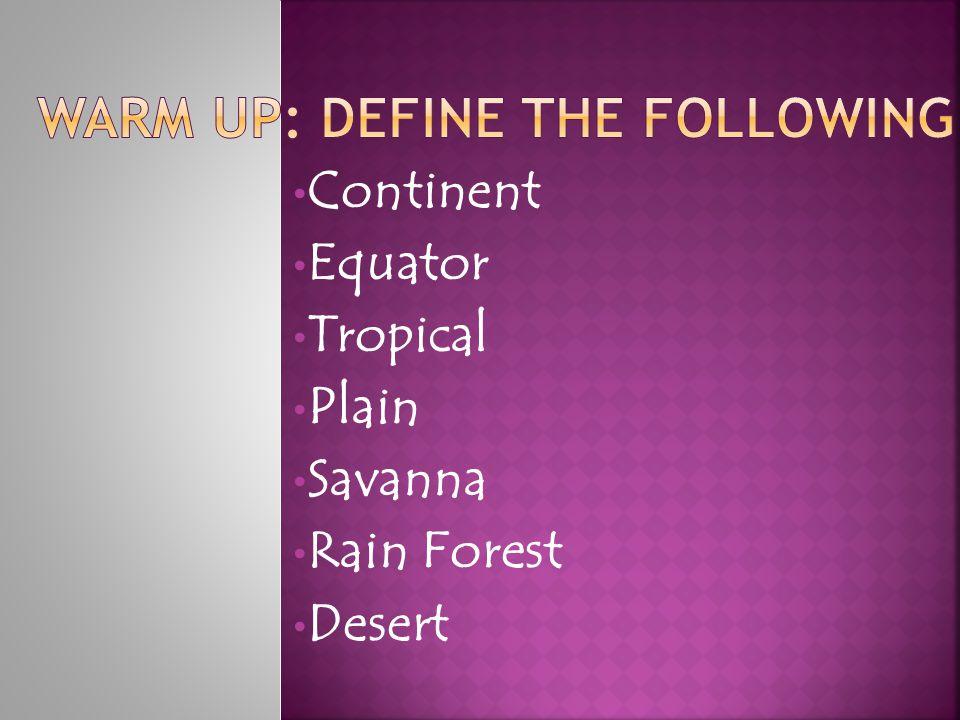 Continent Equator Tropical Plain Savanna Rain Forest Desert