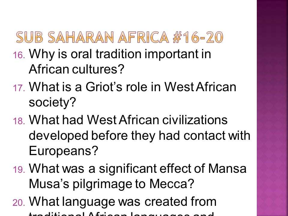 16. Why is oral tradition important in African cultures.