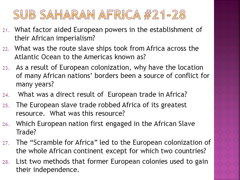 21. What factor aided European powers in the establishment of their African imperialism.