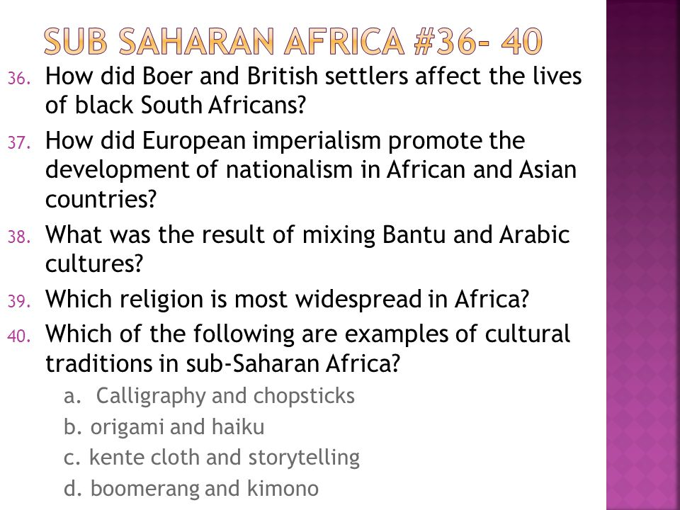 36. How did Boer and British settlers affect the lives of black South Africans.
