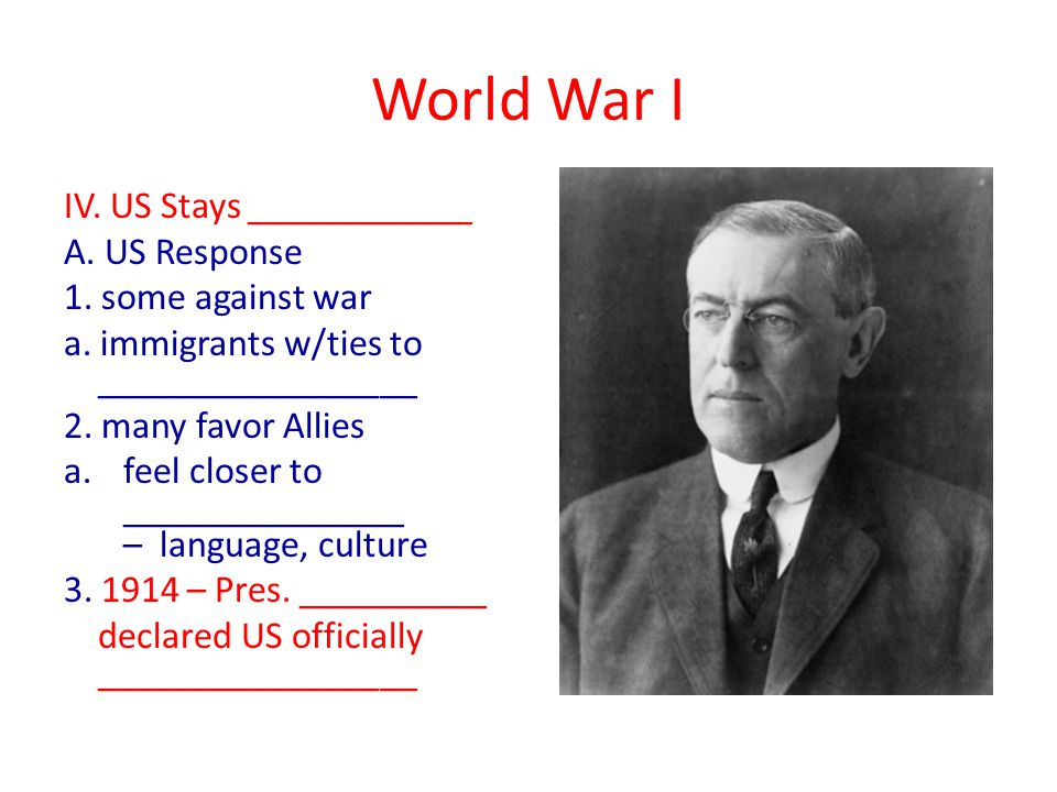 World War I IV. US Stays ____________ A. US Response 1.