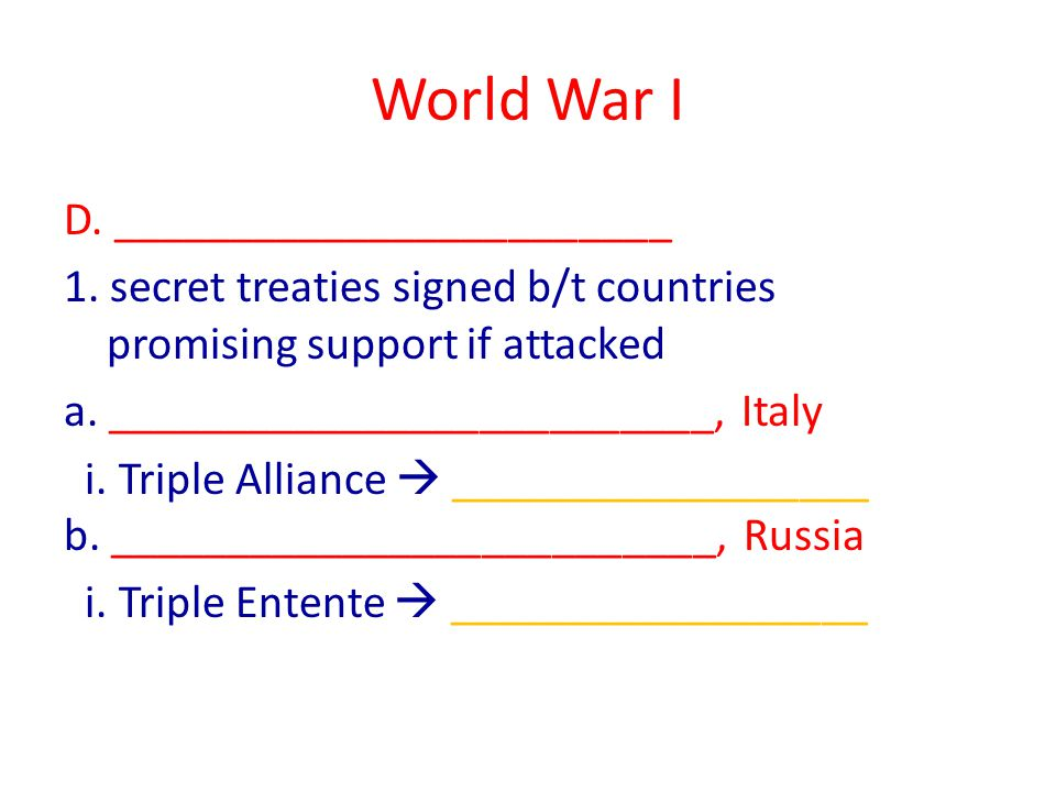 World War I B.Treaty of ______________ (1919) 1. ___________ countries not included 2.