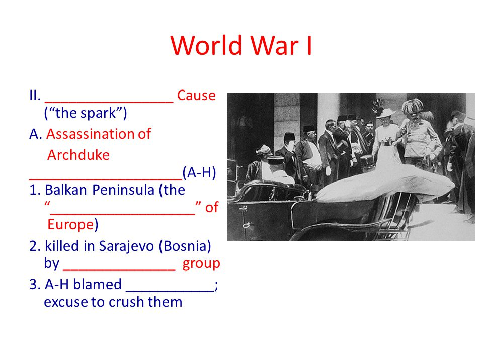 World War I B.________ System Kicks In 1.__________ backed Serbia - both Slavic people 2.