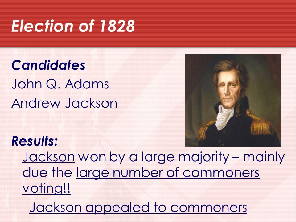 Election of 1828 Candidates John Q.
