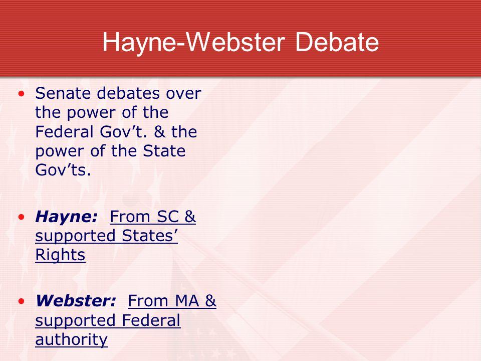 Hayne-Webster Debate Senate debates over the power of the Federal Gov't.