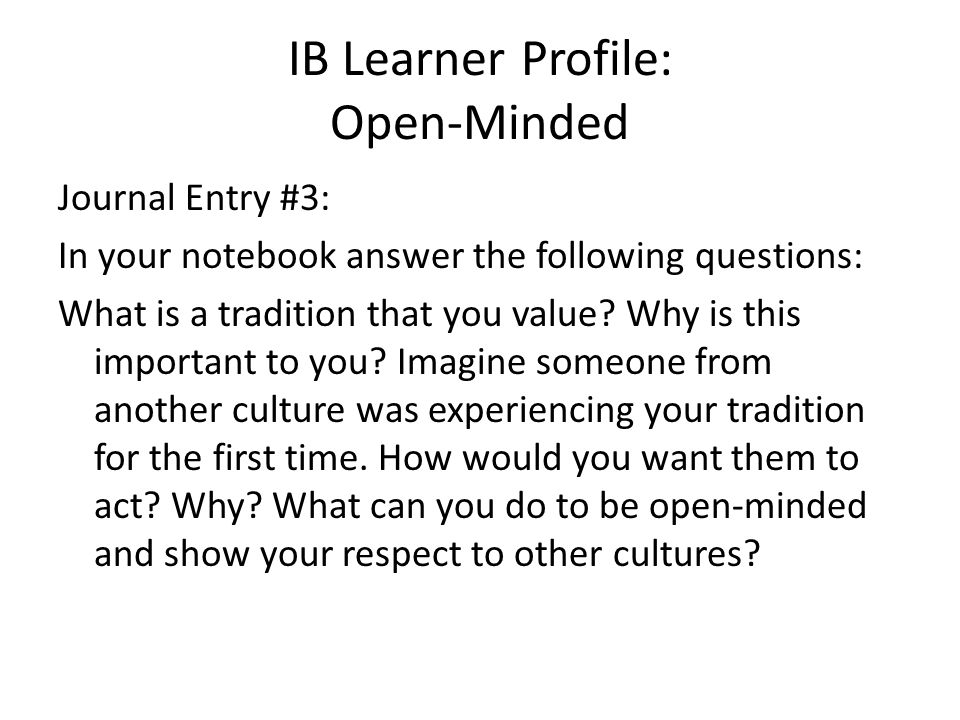 IB Learner Profile Balanced Journal Entry #4: In your notebook answer the following questions: In your own words what do you think it means to be intellectually, physically, and emotionally balanced.
