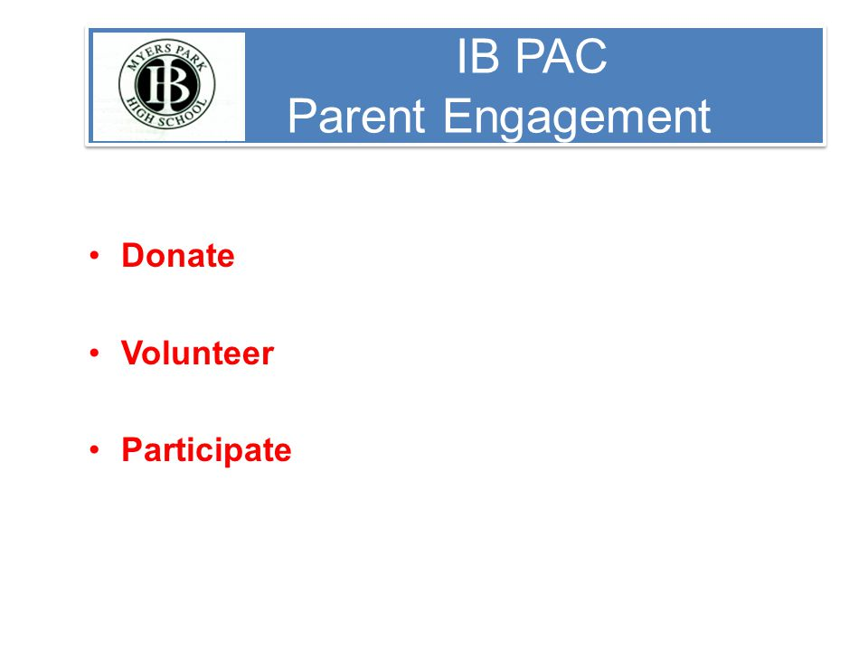 IB PAC Parent Engagement Donate Volunteer Participate
