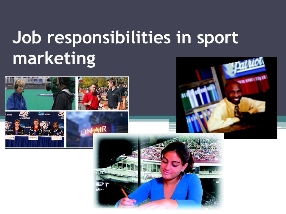 Careers in Sports Marketing 1. Advertising 2. Sales 3.