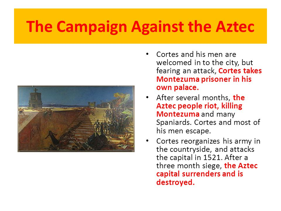Cortes and his men are welcomed in to the city, but fearing an attack, Cortes takes Montezuma prisoner in his own palace. After several months, the Az