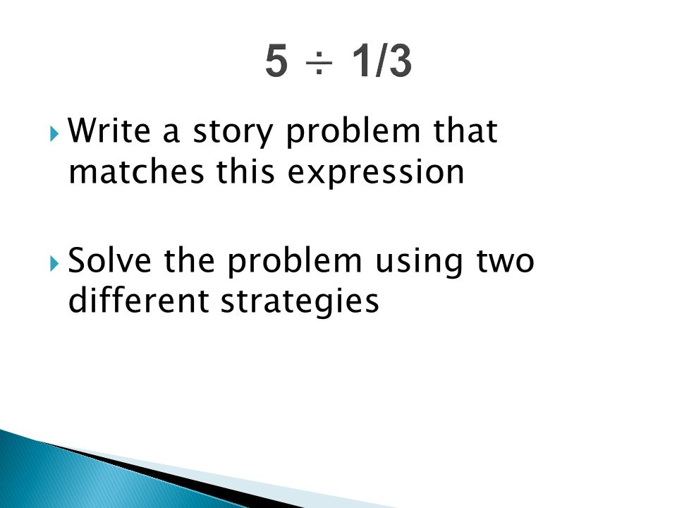 Write a story problem that matches this expression  Solve the problem using two different strategies