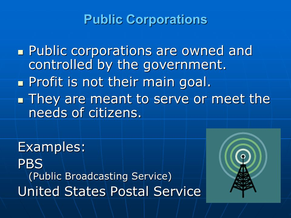 Public Corporations Public corporations are owned and controlled by the government. Public corporations are owned and controlled by the government. Pr