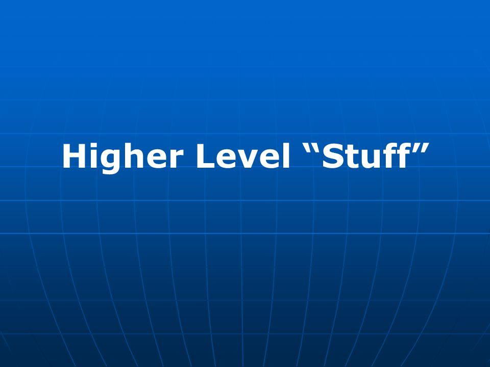 "Higher Level ""Stuff"""