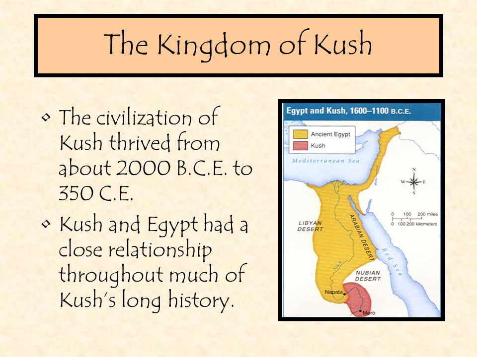 The Close Relationship between Egypt and Kush Signs of their close ties can be found in pictures on the walls of some Egyptian tombs and temples.
