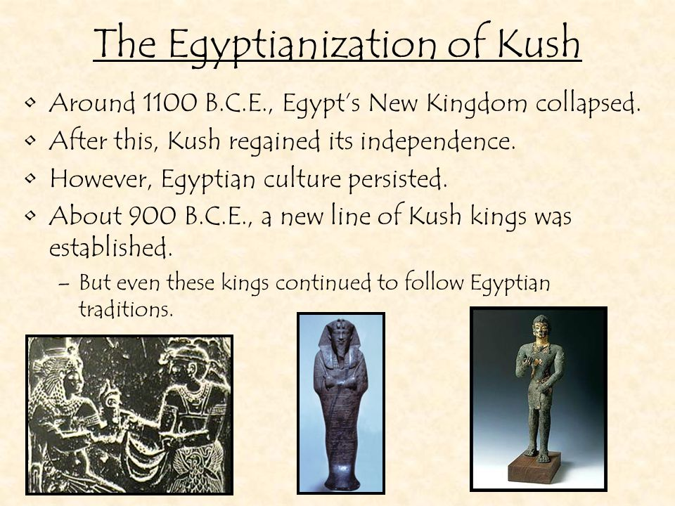 Kush conquers Egypt After the collapse of the New Kingdom, Egypt fell into political chaos.