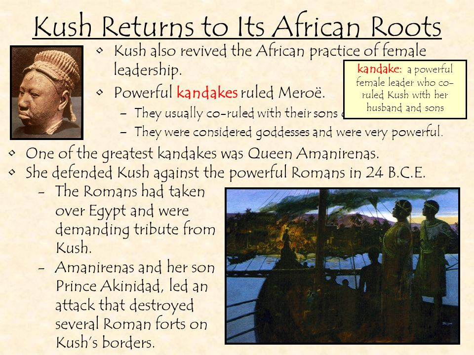 Kush Returns to Its African Roots After three years of fierce fighting, Rome signed a peace treaty with Kush.