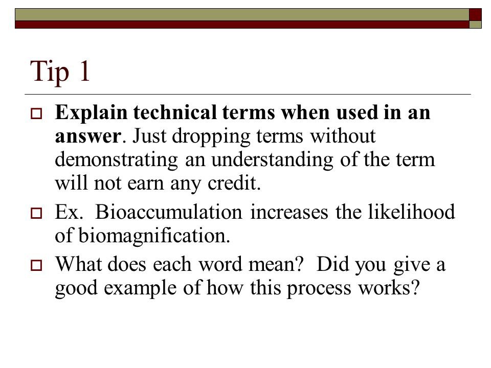 Tip 1  Explain technical terms when used in an answer.