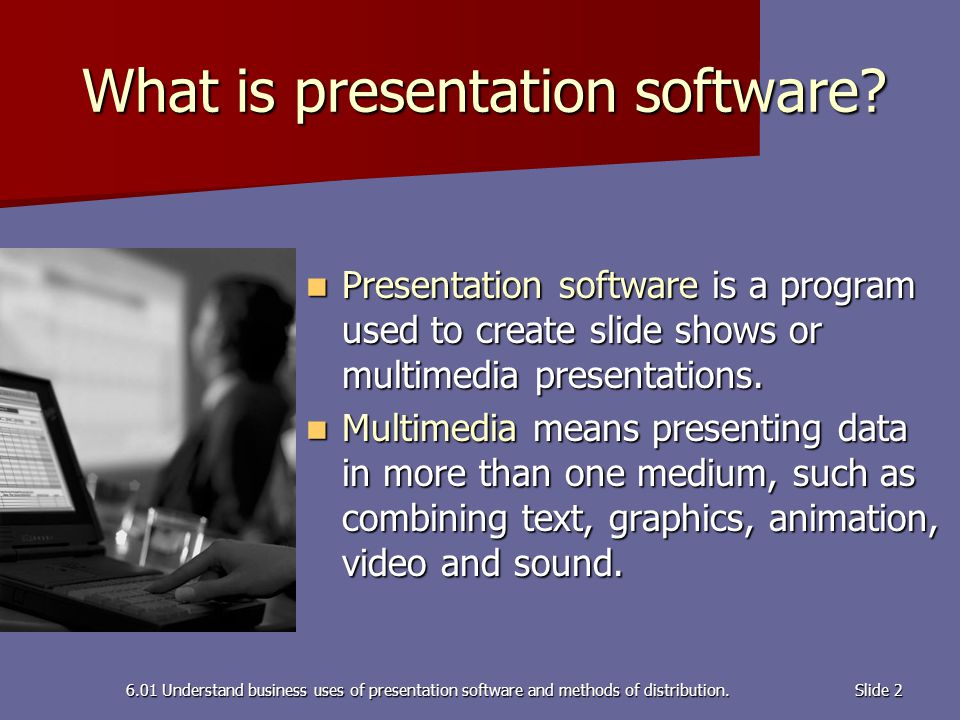 6.01 Understand business uses of presentation software and methods of distribution.Slide 3 To Use or Not to Use.