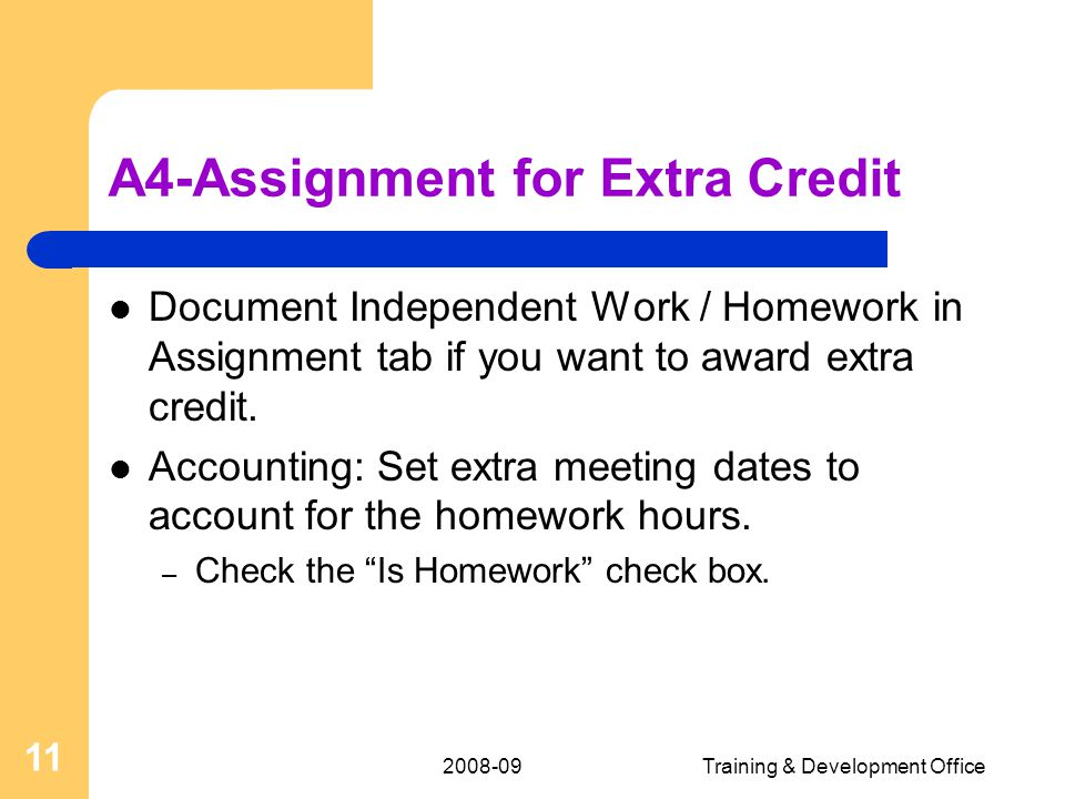 2008-09Training & Development Office 11 A4-Assignment for Extra Credit Document Independent Work / Homework in Assignment tab if you want to award extra credit.