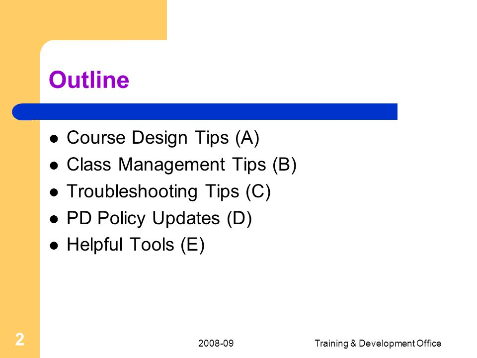 2008-09Training & Development Office 13 A5-Plan Ahead Policy requires you to submit your class 30 days before you start your class.
