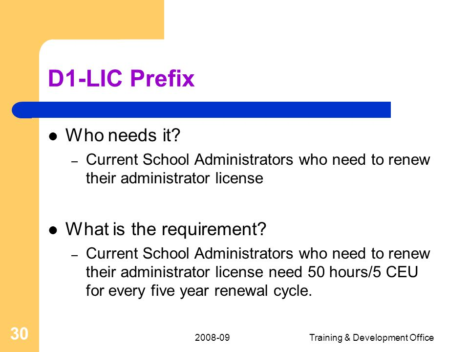 2008-09Training & Development Office 30 D1-LIC Prefix Who needs it.