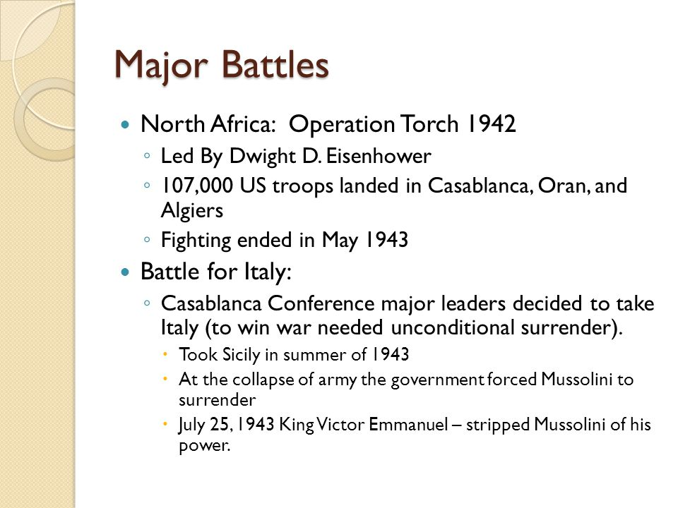 Major Battles North Africa: Operation Torch 1942 ◦ Led By Dwight D.