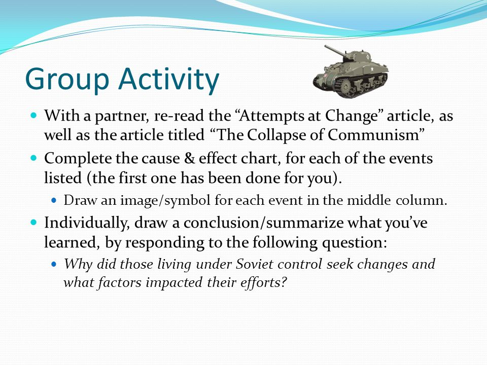 "Group Activity With a partner, re-read the ""Attempts at Change"" article, as well as the article titled ""The Collapse of Communism"" Complete the cause"