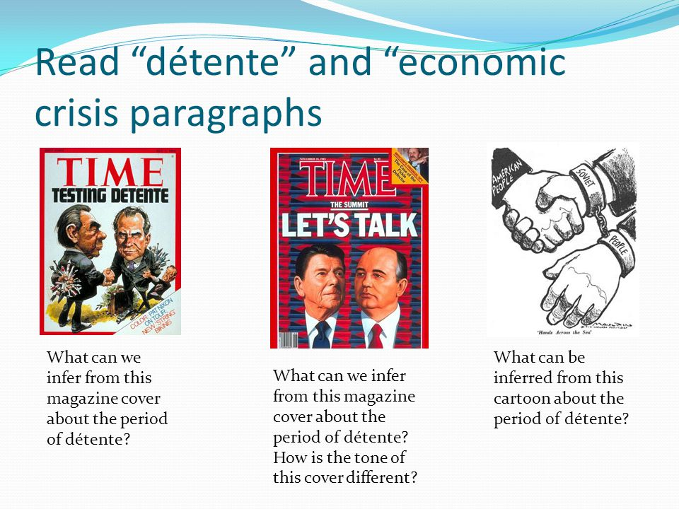 "Read ""détente"" and ""economic crisis paragraphs What can we infer from this magazine cover about the period of détente? What can we infer from this mag"