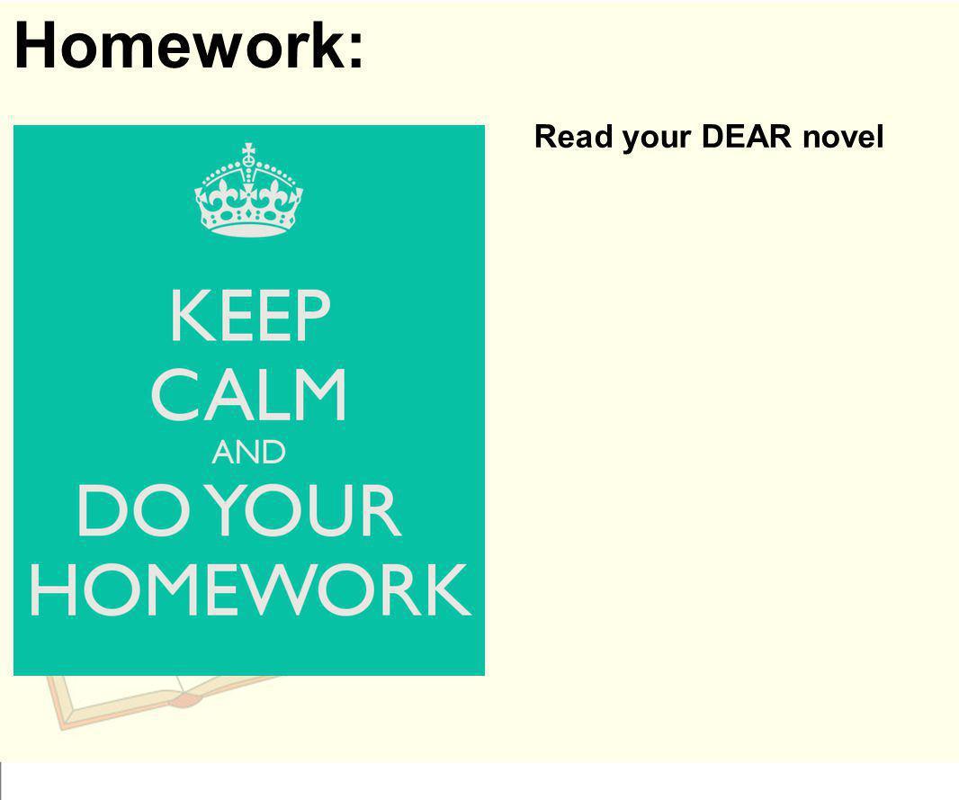 Homework: Read your DEAR novel