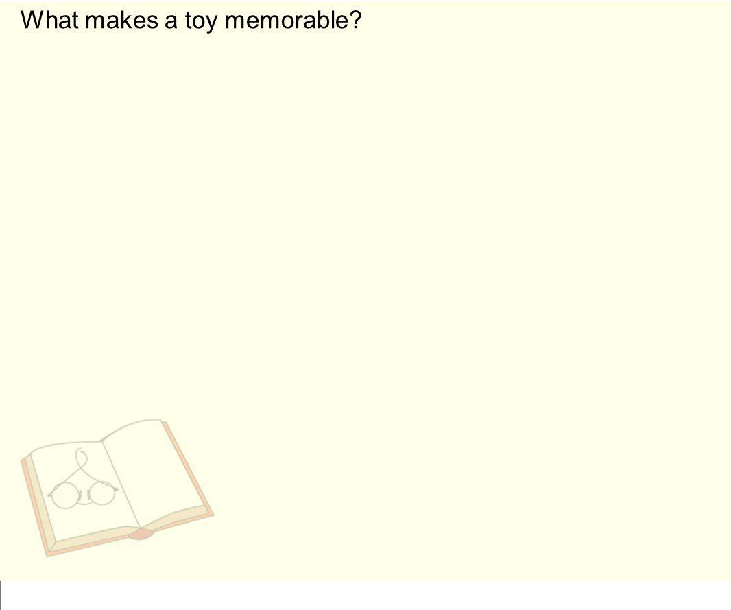 What makes a toy memorable?