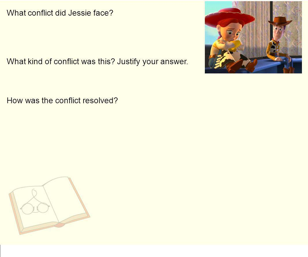 What conflict did Jessie face? What kind of conflict was this? Justify your answer. How was the conflict resolved?