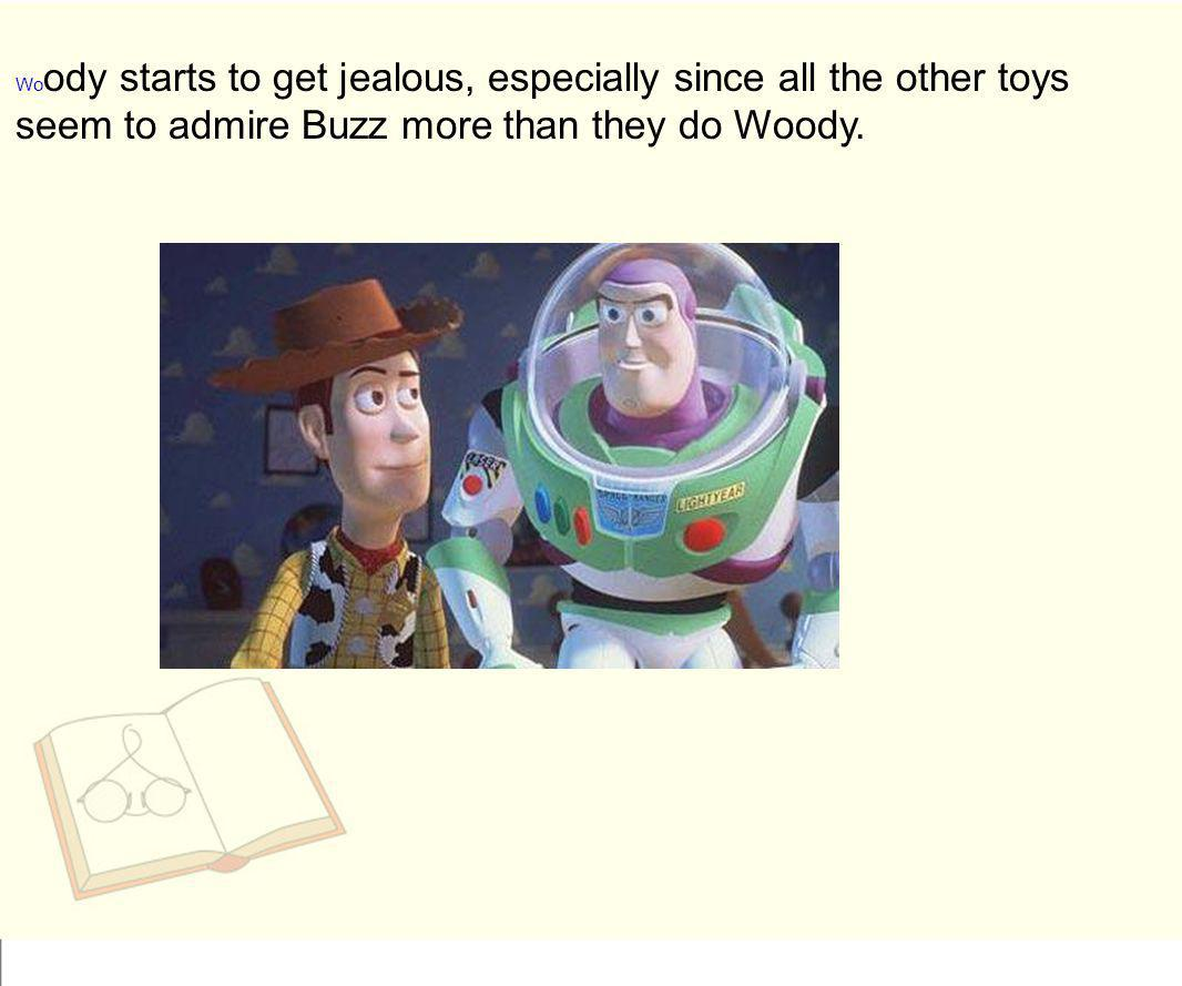 Be cause of Woody s jealousy, Buzz and Woody both end up in Sid s house, the boy next door who is known for torturing toys.