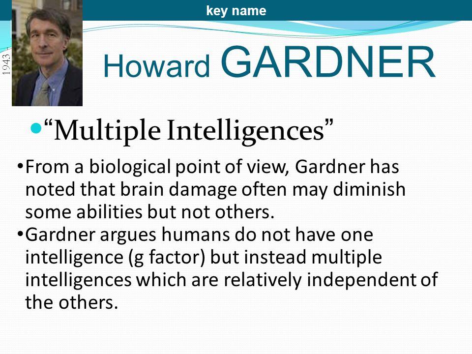 Gardner's Multiple Intelligences Gardner argues there are 9 intelligences: 1.