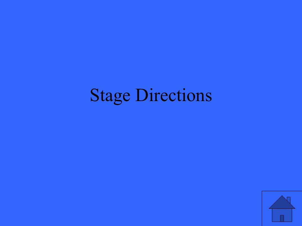 Actions or movements on stage