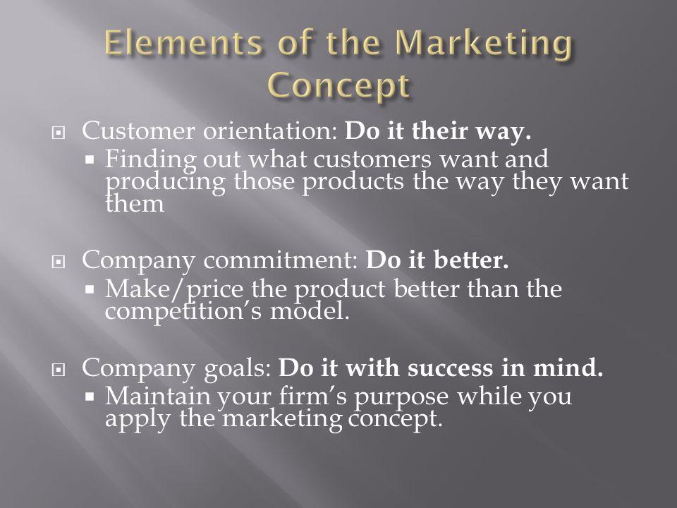  Customer orientation: Do it their way.