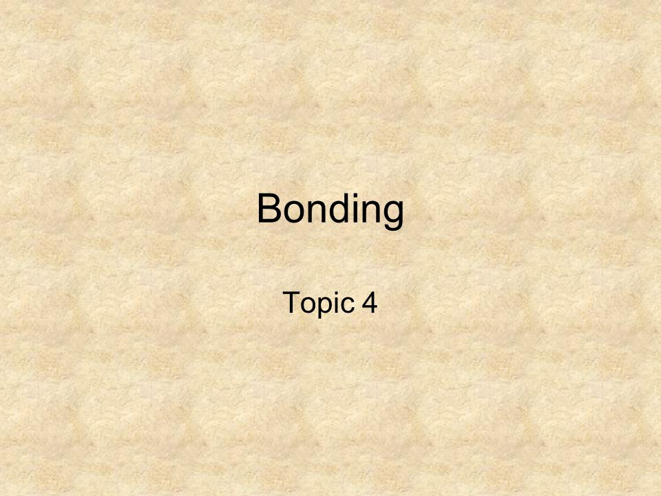 Bonding Topic 4