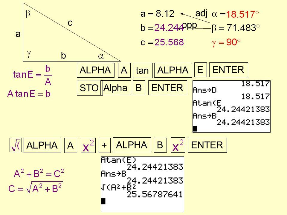 a b c opp adj tan ENTER ALPHA A E STO AlphaB ENTER ALPHA A + B ENTER