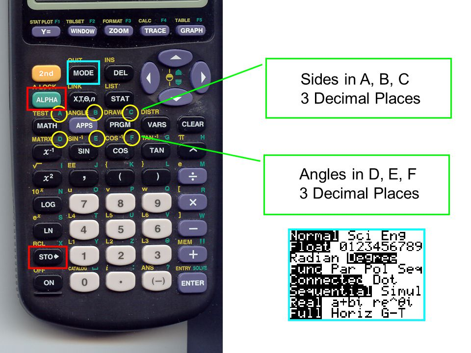 Sides in A, B, C 3 Decimal Places Angles in D, E, F 3 Decimal Places