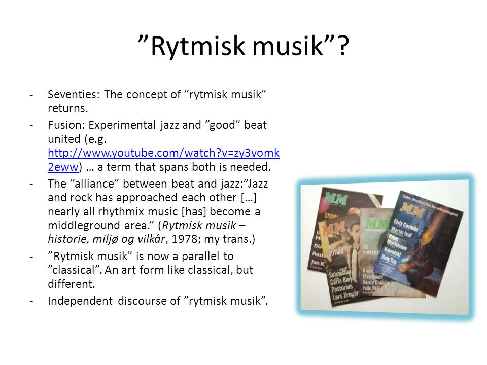 Rytmisk musik . -Seventies: The concept of rytmisk musik returns.