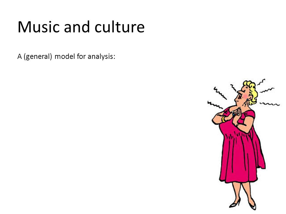 A (general) model for analysis: Music and culture
