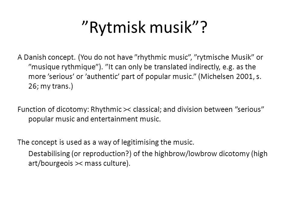 Rytmisk musik . A Danish concept.